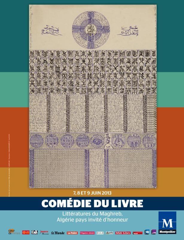 Du 7 au 9 juin, la comédie du livre de Montpellier met en avant les littératures du Maghreb