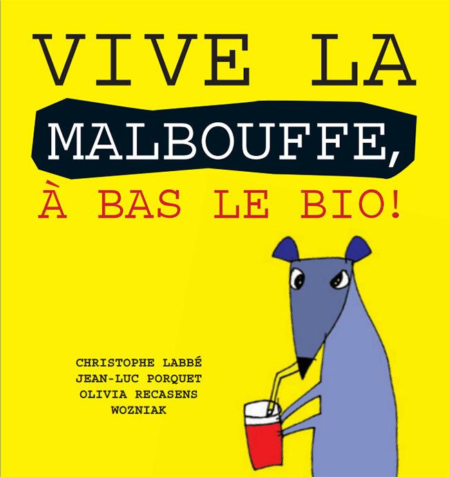 Vive la Malbouffe, à bas le bio !, un livre hilarant + de santé publique