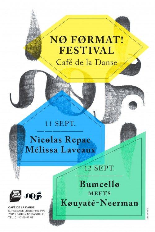 Nicolas Repac, Melissa Laveau et Bumcello au programme du No Format Festival au Café de la Danse les 11 et 12 septembre