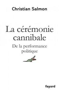 Christian Salmon, La cérémonie cannibale