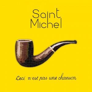 Saint Michel - Ceci n'est pas une chanson