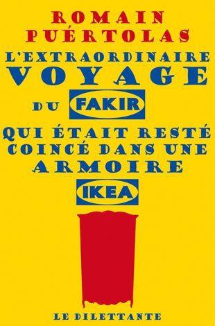 L'Extraordinaire voyage du Fakir qui était resté coincé dans une armoire Ikea, de Romain Puértolas