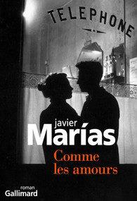 Comme les amours, un fin quatuor psychologique signé Javier Marias
