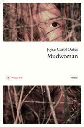 Mudwoman : Joyce Carol Oates dresse un portrait de femme forte sur le mode du thriller