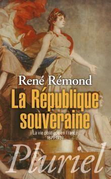 La République souveraine de René Rémond rééditée chez Pluriel