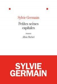 Sylvie Germain dresse le portrait d'une jeune-femme d'Après-guerre en « Petites scènes capitales »