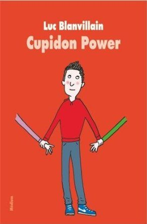 Cupidon Power de Luc Blanvillain