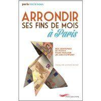 Arrondir ses fins de mois à Paris de Françoise Lemoine-Monat