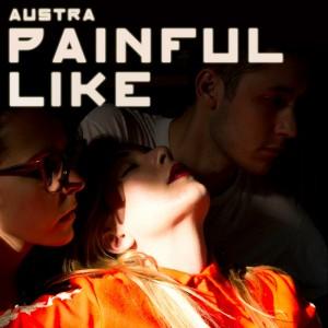 Austra - Paintful Like