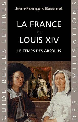 Jean-François Bassinet, La France de Louis XIV