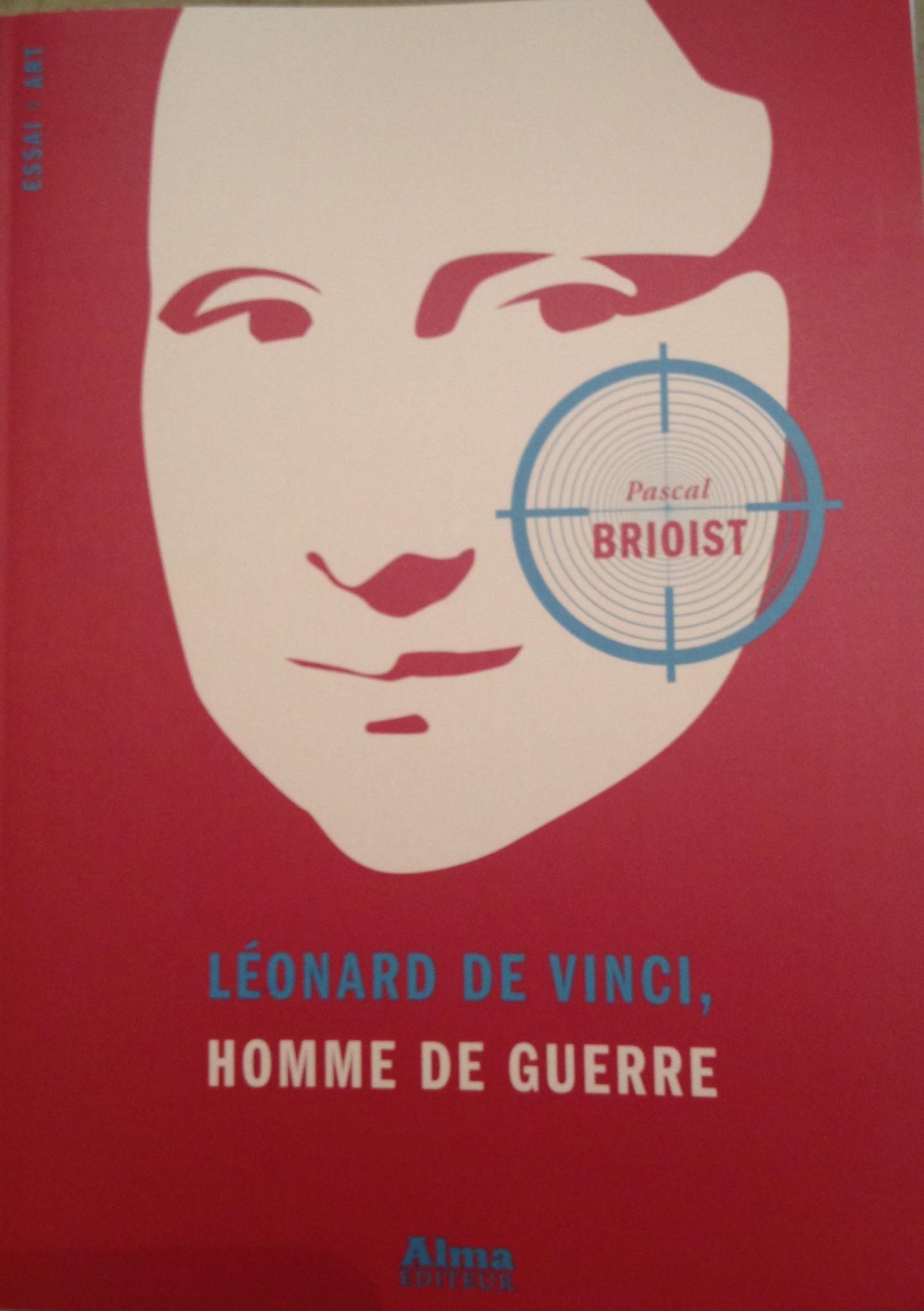 Pascal Brioist, Leonard de Vinci, homme de guerre