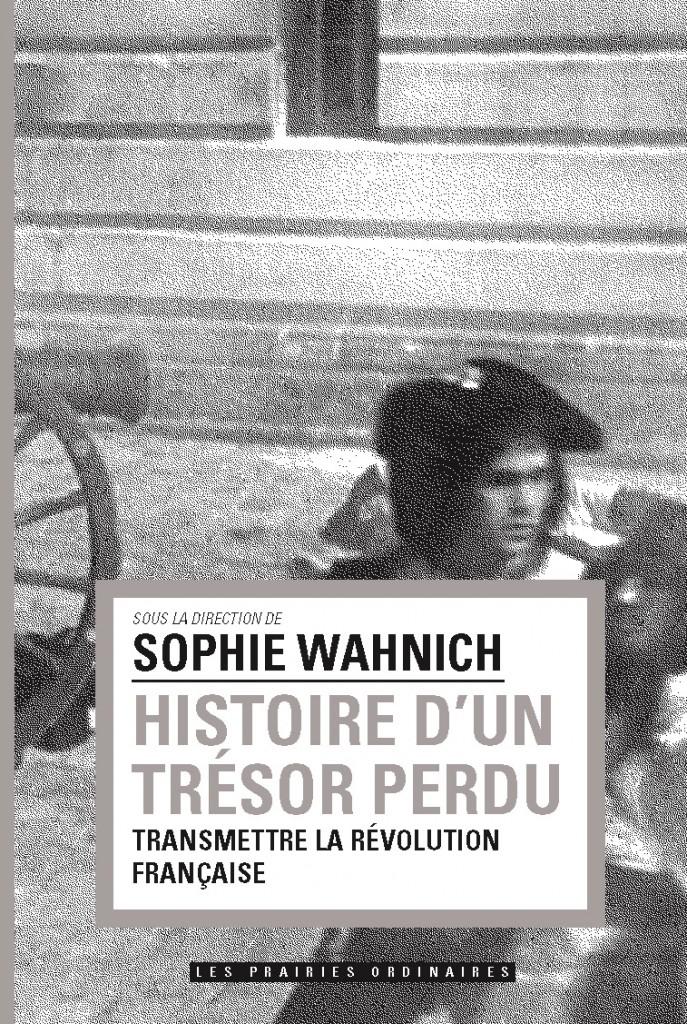 Histoire d'un trésor perdu : réflexions d'historiens sur la transmission de la Révolution française