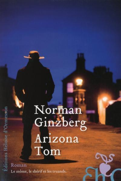 Arizona Tom de Norman Ginzberg : le mythe du grand Ouest i(nt)ronisé