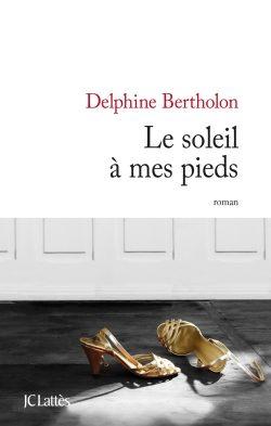 Le soleil à mes pieds : deux soeurs très liées par Delphine Bertholon