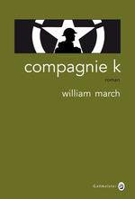 Compagnie K de William March, « le triomphe de la stupidité sur tout autre chose »