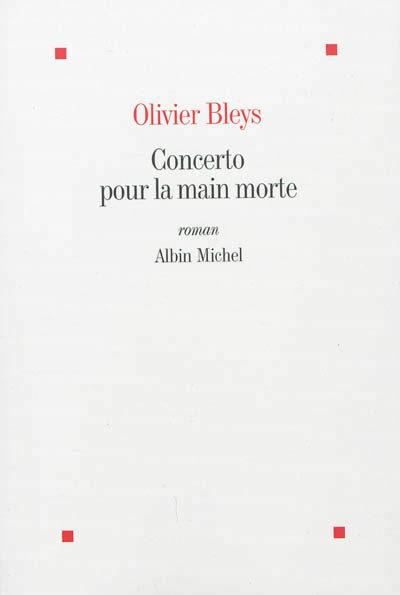 Concerto pour la main morte, Olivier Bleys, léger et hypnotique