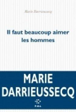 «Il faut beaucoup aimer les hommes», Marie Darrieussecq écrit une histoire d'amour