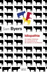 Idiopathie - Sam Byers
