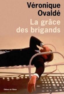 La grâce des brigands : Véronique Ovaldé aborde la question de la manipulation littéraire