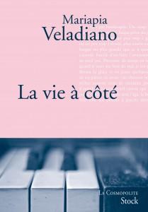 la vie à côté roman Mariapia Veladiano