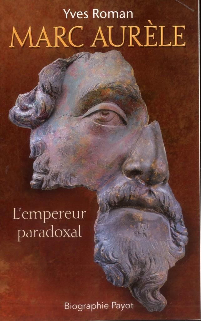 Yves Roman, Marc Aurèle. L'empereur paradoxal