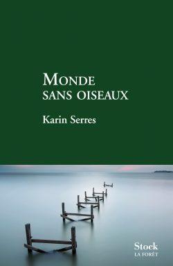Monde sans oiseaux, un premier roman d'une poésie hypnotique signé Karin Serres