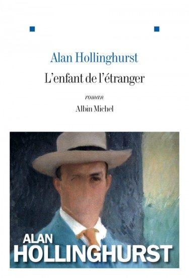 L'Enfant de l'étranger de Alan Hollinghurst, chez Albin Michel