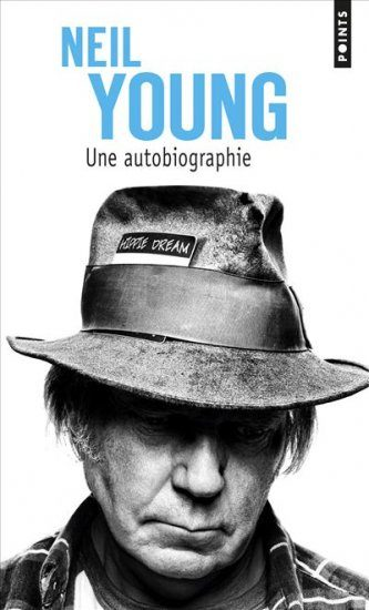 Une autobiographie de Neil Young, Old Man look at my life…