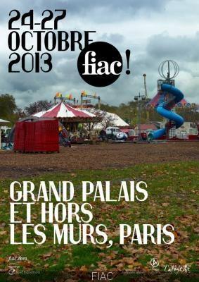 La 40ème édition de la FIAC, « Hors les murs » et les off débarquent à Paris du 24 au 27 octobre 2013