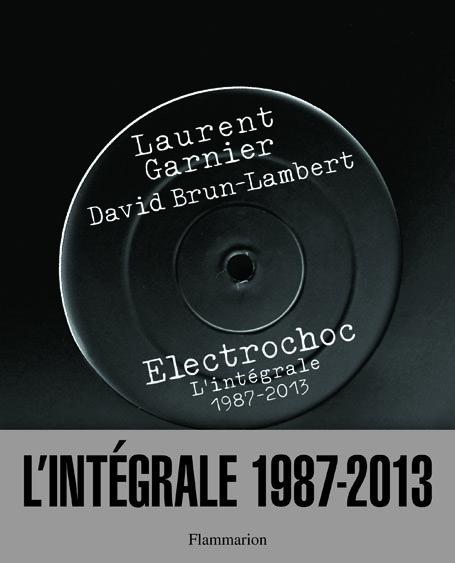 Laurent Garnier, David Brun-Lambert, Electrochoc, L'intégrale 1987-2013