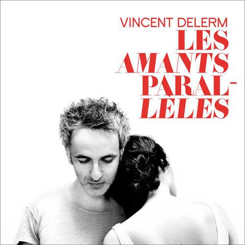 [Chronique] « Les Amants Parallèles » de Vincent Delerm : mélodieux et mélancolique