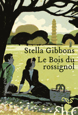 Le Bois du Rossignol, l'éducation d'une jeune veuve anglaise par Stella Gibbons