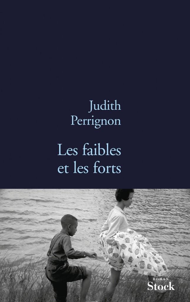 Les Faibles et les Forts de Judith Perrignon