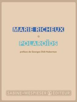 Polaroïds de Marie Richeux : petits instantanés poétiques