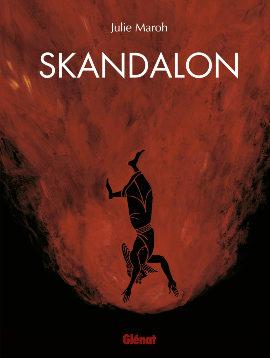 Skandalon : Julie Maroh dans les coulisses mythologiques d'une idole