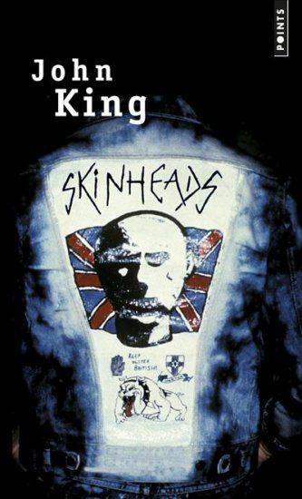 Skinheads de John King, le skin version originale.