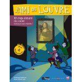 Le petit ami du Louvre 10 chefs-d'oeuvre du Louvre expliqués aux enfants