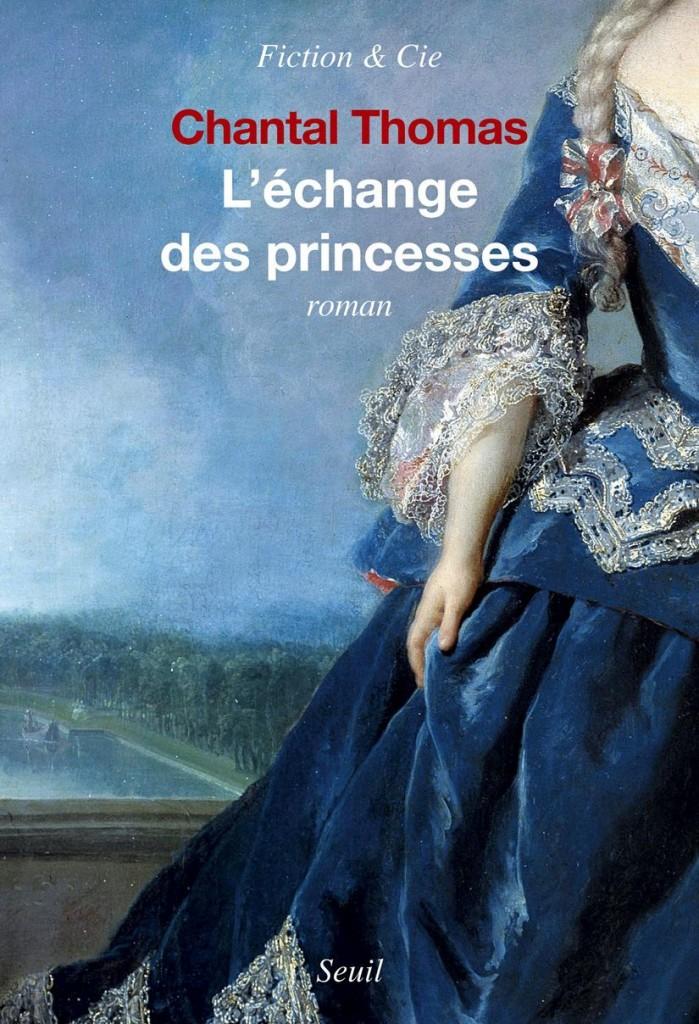 L'échange des princesses, un beau roman cruel de Chantal Thomas