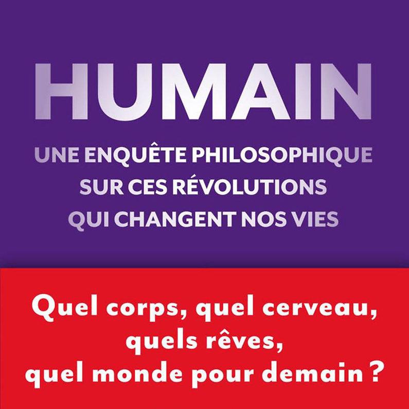 Humain, une enquête philosophique, de M.Atlan et R-P. Droit