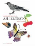 « Ah ! Duras », une plongée dans « Ah ! Ernesto », de Marguerite Duras