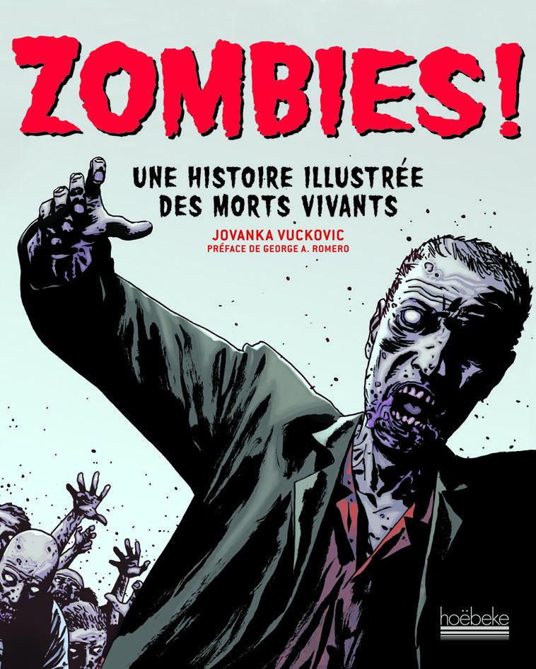 « Zombies ! Une histoire illustrée des morts vivants » par Jovanka Vuckovic, c'est aux éditions Hoëbeke