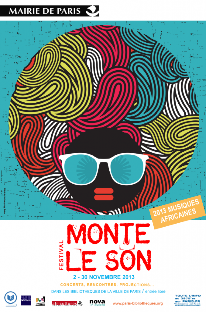 «Monte le son», le Festival gratuit et 100% Musiques africaines se déroule du 2 au 30 novembre 2013 à Paris