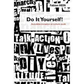 Do It Yourself de Fabien Hein, Autodétermination et culture punk