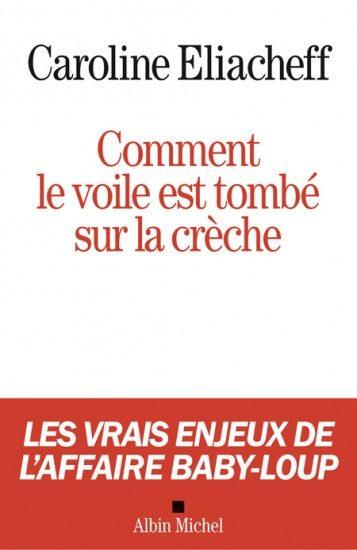 « Comment le voile est tombé sur la crèche » : Caroline Eliacheff défend la neutralité de la crèche Baby-Loup