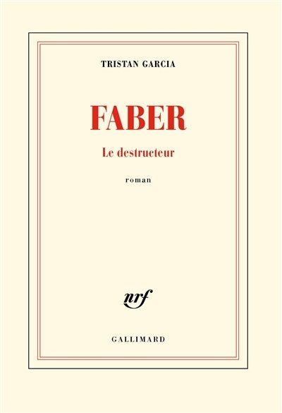 Faber ou le roman générationnel de Tristan Garcia