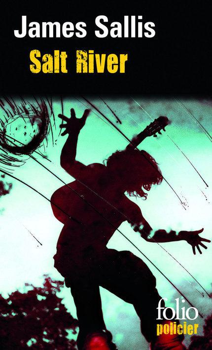 Salt River de James Sallis, quand l'auteur de Drive nous livre un roman magistral.