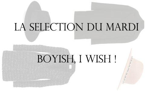 La sélection du mardi : boyish, I wish !