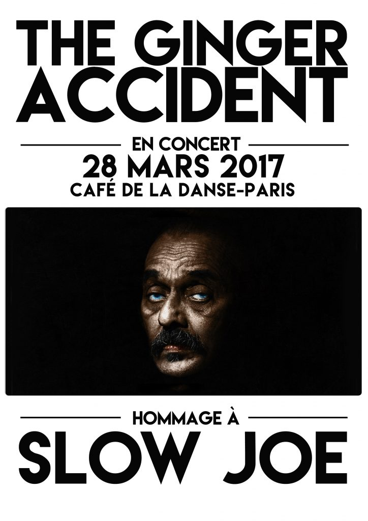 THE GINGER ACCIDENT – HOMMAGE À SLOW JOE au Café de la Danse le 28 mars 2017