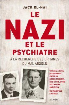 Le Nazi et le Psychiatre de Jack El-Hai, les nazis sont des gens ordinaires.