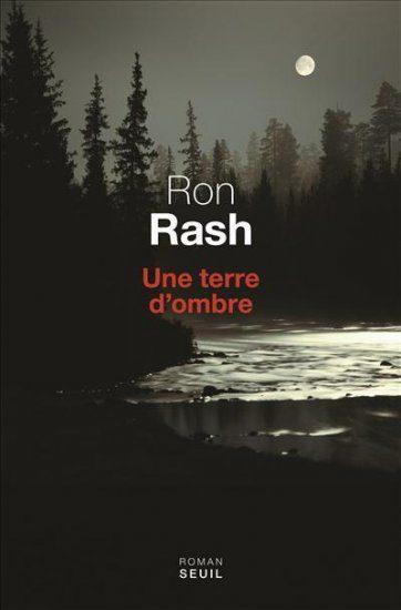 « Une Terre d'ombre » de Ron Rash, patriotisme buté et violence aveugle.